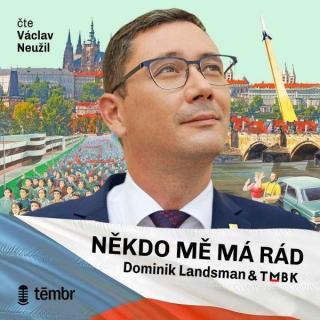 Někdo mě má rád - Landsman Dominik, TMBK [Audio-kniha ke stažení]